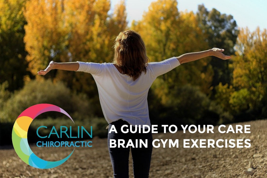 Carlin Chiropractic: A Guide to Your Care - Brain Gym Exercises